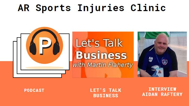 LET'S TALK BUSINESS With Martin Flaherty and Interview with Aidan Raftery